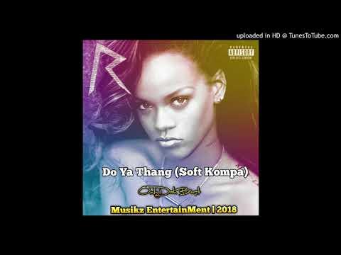 DJ Killa x Rihanna - Do Ya Thang (Soft Kompa 2018).mp3