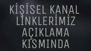 KİŞİSEL KANAL LİNKLERİMİZ AÇIKLAMA KISMINDA!!!