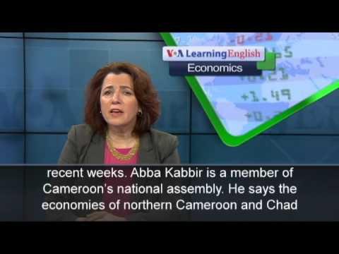 The Economics Report: Boko Haram Weakens Chad, Cameroon Economies