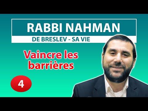 CONSEIL ET HISTOIRE DE VIE 4 - Vaincre les barrières - Rabbi Nahman par Rav Avraham Meir Levy