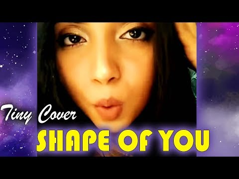 #TinyCover - SHAPE OF YOU (STARMAKER KARAOKE)- VOTE FOR ME! ❤