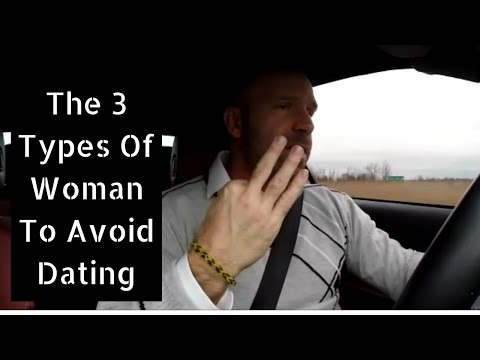 3 Women That Men Should Avoid Dating
