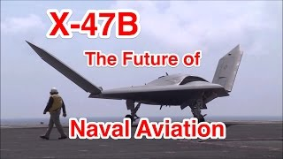 UAV Drones: Will The US Navy Replace All Of Their Aircraft with X-47B and Similar Unmanned Aircraft?