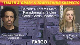 "Crookston Man & Fargo Woman Suspects In Fargo ""Smash & Grab"", Drug Trafficking"
