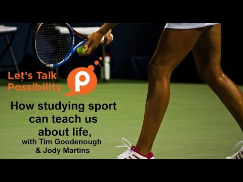 How studying sport can teach us about life: Lets Talk Possibility Episode 14