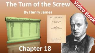 Chapter 18 - The Turn of the Screw by Henry James
