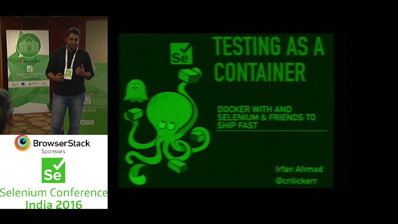 Testing as a Container Using Docker with selenium and friends by Irfan at  SeConf'16- Trailer