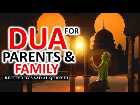 DUA FOR MY PARENTS & WHOLE FAMILY ♥ ᴴᴰ - MUST LISTEN!