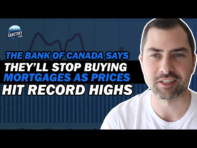 The Bank of Canada Says They'll Stop Buying Mortgages As Prices Hit Record Highs