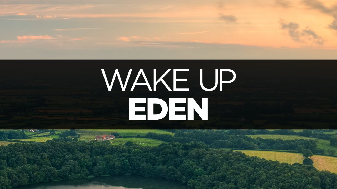Lyrics Eden Wake Up Youtube
