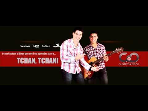 TCHAN TCHAN - Gustavo e Diogo ARROCHA