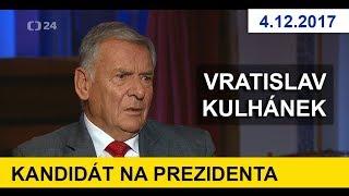 KANDIDÁT NA PREZIDENTA - VRATISLAV KULHÁNEK. V pořadu Interview. 4.12.2017. Prezidentské volby 2018