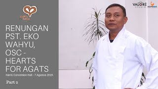 Banyak orang kecewa akan Gereja - Renungan Pst Eko Wahyu, OSC Part II - Hearts for Agats