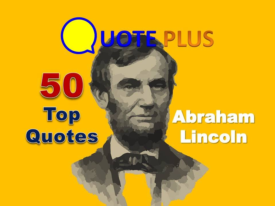 Abraham Lincoln Quotes   50 Top Quotes   Inspirational Quotes About Life,  Love And Leadership   YouTube
