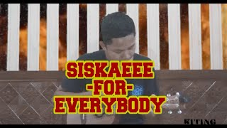 Kiting - SISKAEEE FOR EVERYBODY (Explicit Song)