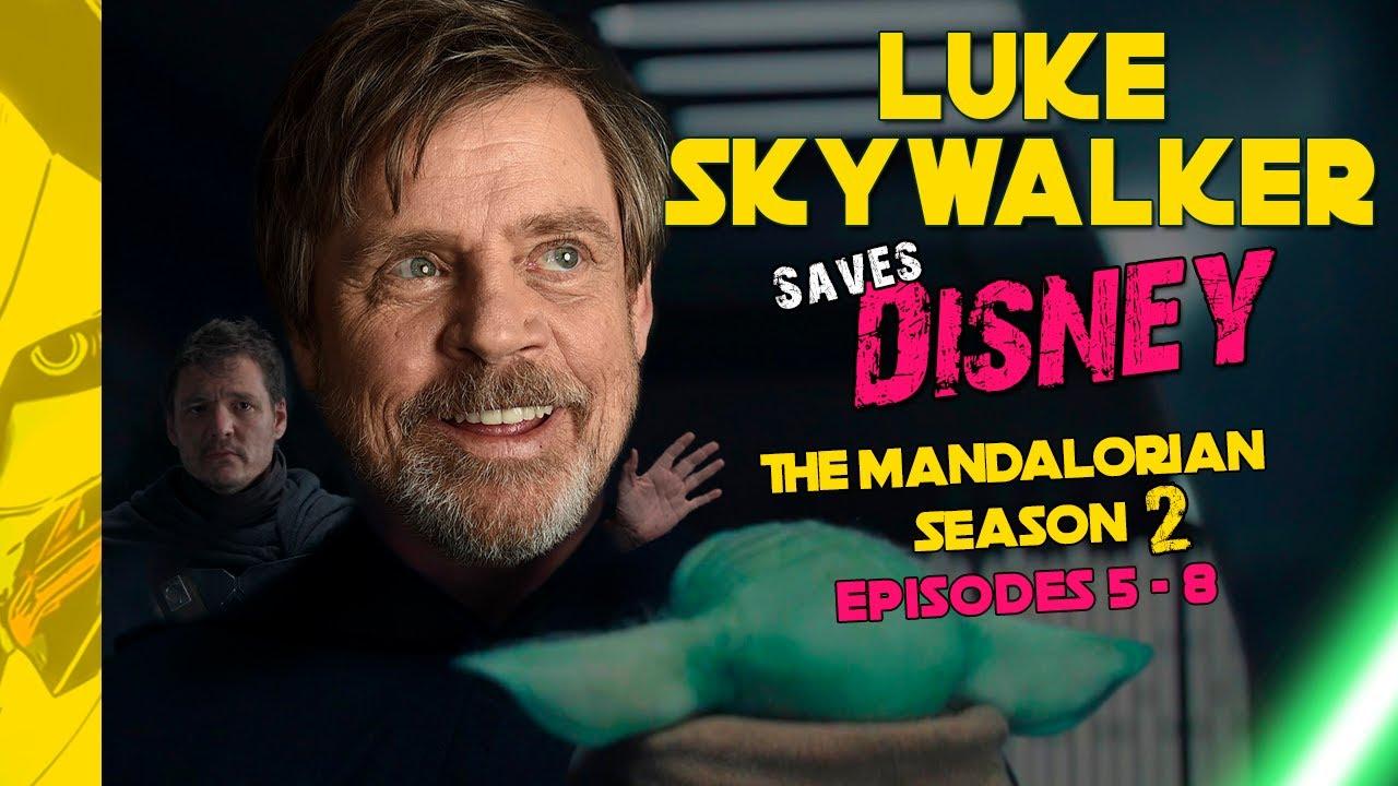 Luke Skywalker Saves Disney & The Mandalorian. Season 2 Episodes 5-8