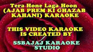 Tera Hone Laga Hoon With Female Vocal (AJAB PREM KI GHAZAB KAHANI) Paid_Karaoke SAMPLE
