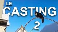 LE CASTING 2 - PAROLE DE CHAT