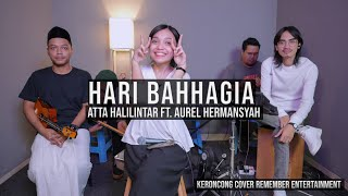 [ KERONCONG ] ATTA Halilintar & AUREL Hermansyah - Hari Bahhagia cover Remember Entertainment