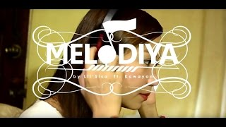 LIL SISA FT. KAWAYAN - MELODIYA  (OFFICIAL MUSIC VIDEO)