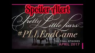 Pretty Little Liars - Official Last 10 (7B) Episodes Spoilers !!! #PLLEndGame (7x11 - 7x20)