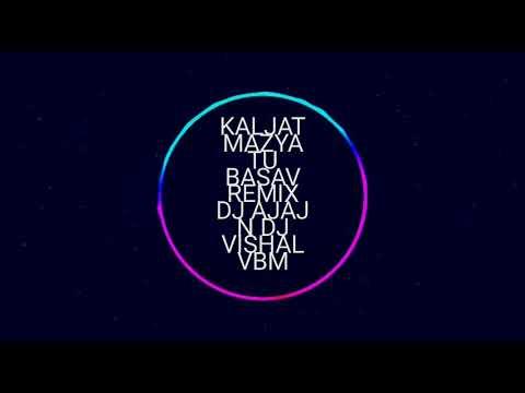 Kaljat Mazya Tu Basav - DJ Vishal VBM & Ajaj remix