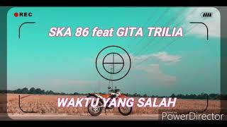 Download Fiersa Besari - (SKA 86 ft Gita Trilia) Waktu Yang Salah -  Lirik