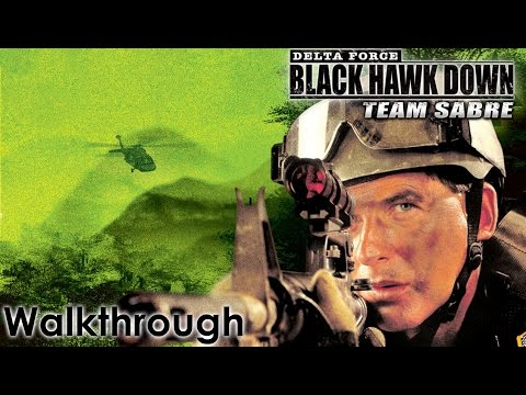 Delta Force: Black Hawk Down - Team Sabre Walkthrough