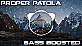 Proper Patola||Namaste England||Bass Boosted