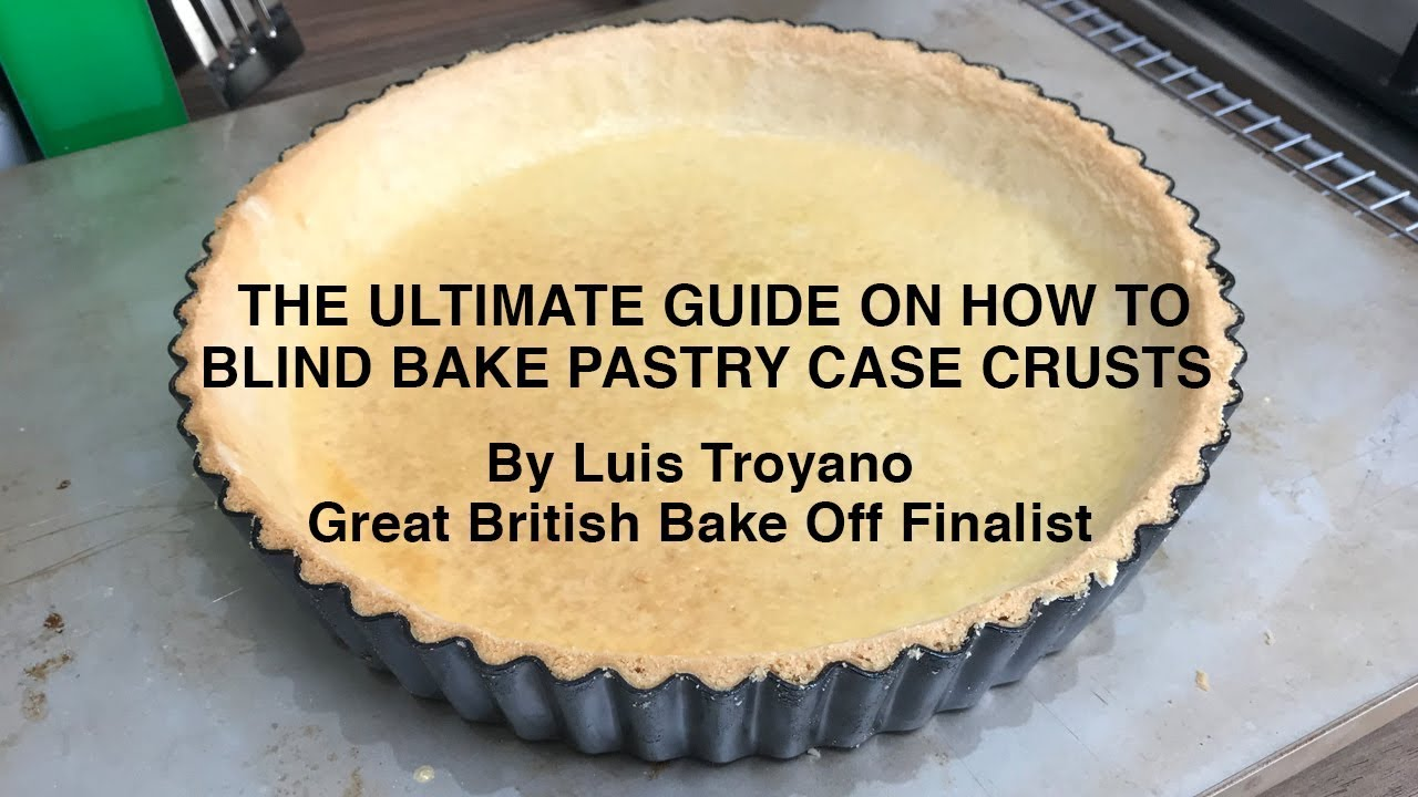 The Ultimate How To Blind Bake Pastry Case Crust From A Bake Off