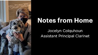 Notes from Home: Jocelyn Colquhoun   Assistant Principal Clarinet