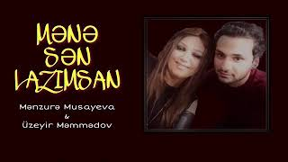 Menzure Musayeva  ft  Uzeyir Memmedov quot; Mene sen lazimsan quot; 2018