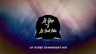 N O Q U I E R E E N A M O R A R S E MIX DJ YAYO Ft DJ SANTI PINTOS