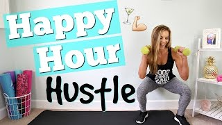 Happy Hour Hustle Workout! | Full Body Fat BURN!