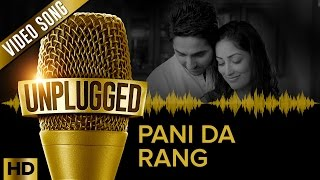 UNPLUGGED Full Video Song – Pani Da Rang by Ayushmann Khurrana