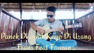 Panek Di awak kayo di urang -Frans Feat Fauzana(COVER) deni Wiwin 17
