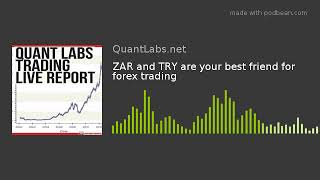 ZAR and TRY are your best friend for forex trading