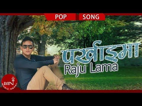 Parkhaima By Raju Lama (Mongolian Heart) | Nepali Pop Song
