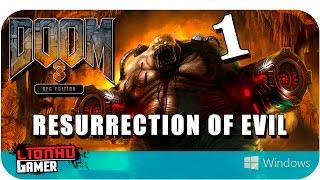 Doom 3 BFG Resurrection of Evil | PC | Walkthrough | Parte 1 | Campaña | Español