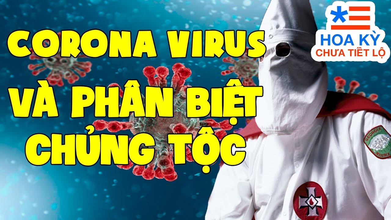 Virus Corona: Chỉ Nguy Hiểm Nếu Bạn Phân Biệt Chủng Tộc? | Hoa Kỳ Chưa Tiết Lộ