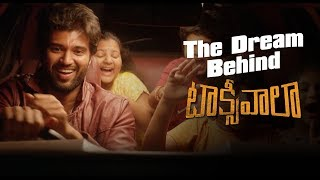 The Dream Behind Taxiwaala | Vijay Deverakonda | Priyanka Jawalkar | Malavika Nair | #Taxiwaala