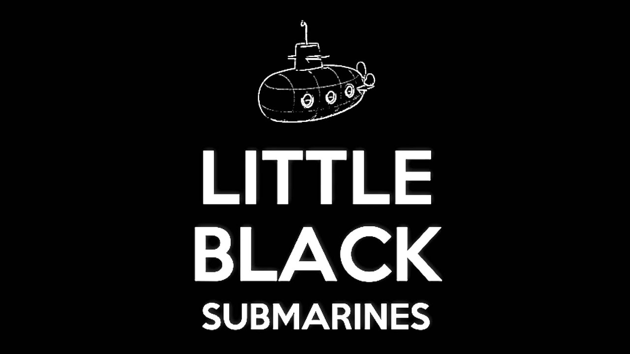 Little Black Submarines - Two Guys One Band (The Black ...