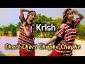 Chori Chori Chupke Chupke [KRISH] Cover Dancing Version 2.0    HD 720pix