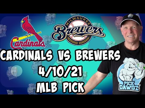 St. Louis Cardinals vs Milwaukee Brewers 4/10/21 MLB Pick and Prediction MLB Tips Betting Pick