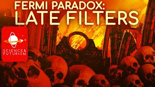 The Fermi Paradox: Late Filters