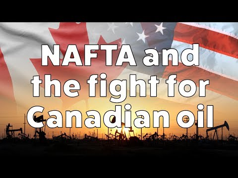 NAFTA and the Fight for Canadian Oil