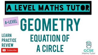 Equation of a Circle | Geometry | GCSE Further Maths | A-Level Series