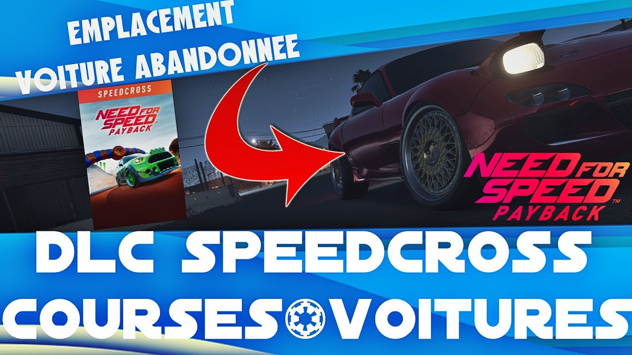 need for speed payback dlc speedcross emplacement voiture abandonn e course voiture. Black Bedroom Furniture Sets. Home Design Ideas
