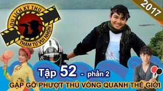 Let's meet the backpacker who drives a motorbike from Vietnam to Paris|NTTVN #52| Part 2| 281217 🏍️