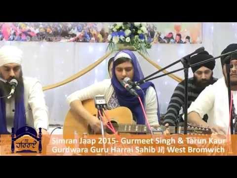 Simran Jaap 2015 - Gurmeet Singh & Tarun Kaur at Gurdwara Guru Harrai Sahib Ji